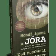 Josh McDowell: Mondj igent a JÓRA